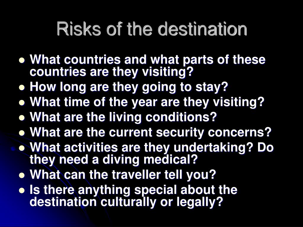 Risks of the destination