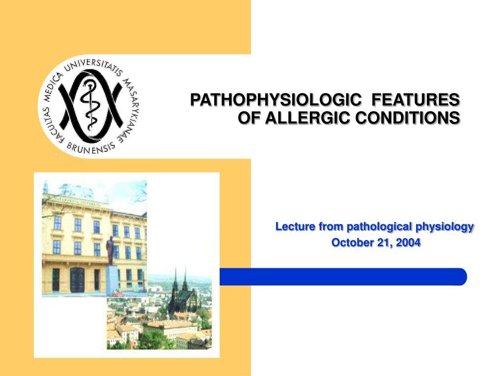 PATHOPHYSIOLOGIC  FEATURES