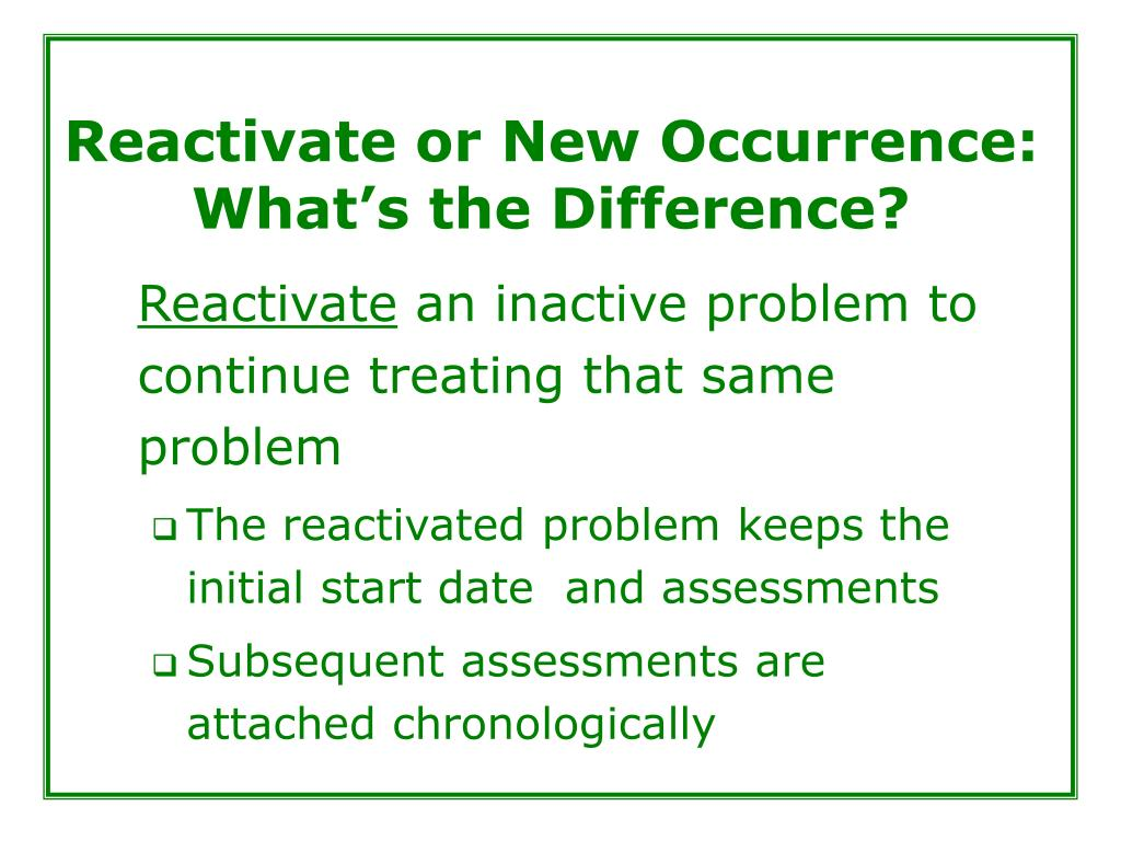 Reactivate or New Occurrence: