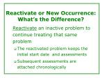reactivate or new occurrence what s the difference