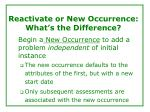 reactivate or new occurrence what s the difference43