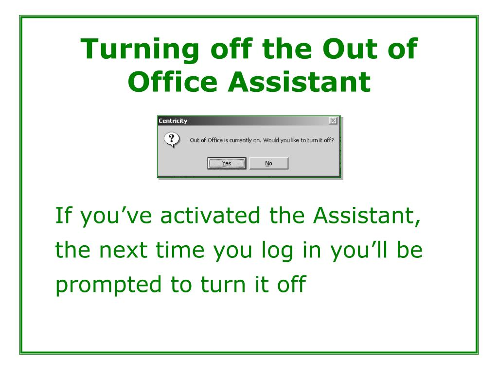 Turning off the Out of Office Assistant