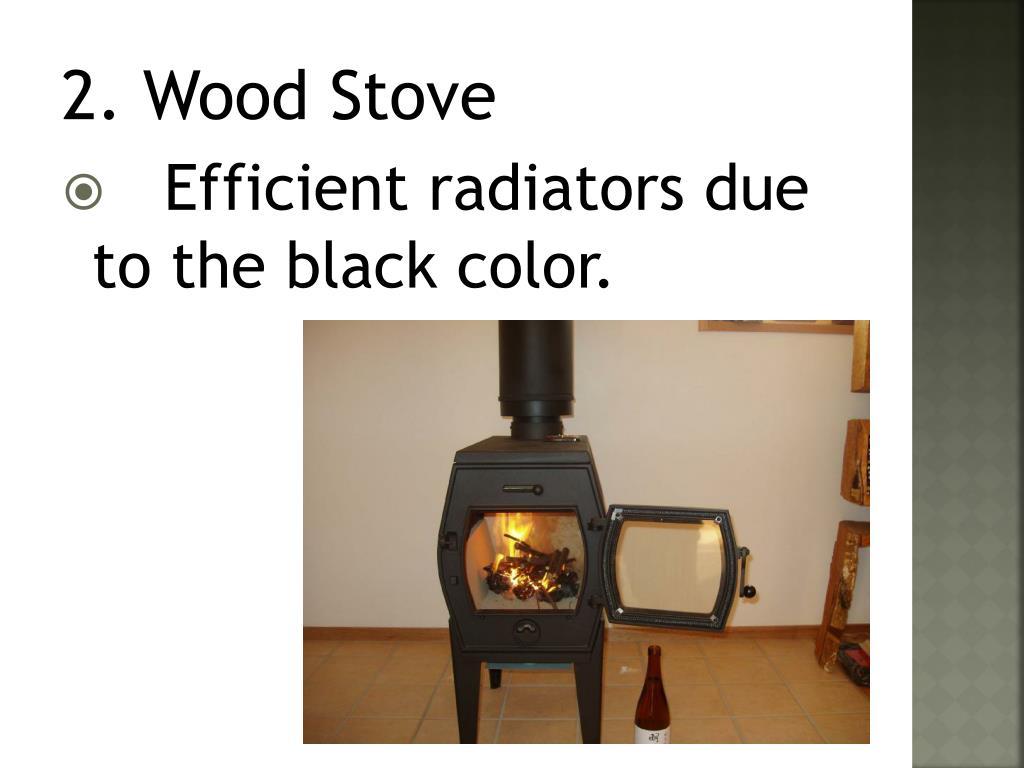 2. Wood Stove