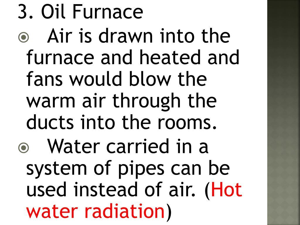 3. Oil Furnace