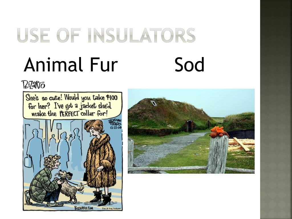 Use of insulators