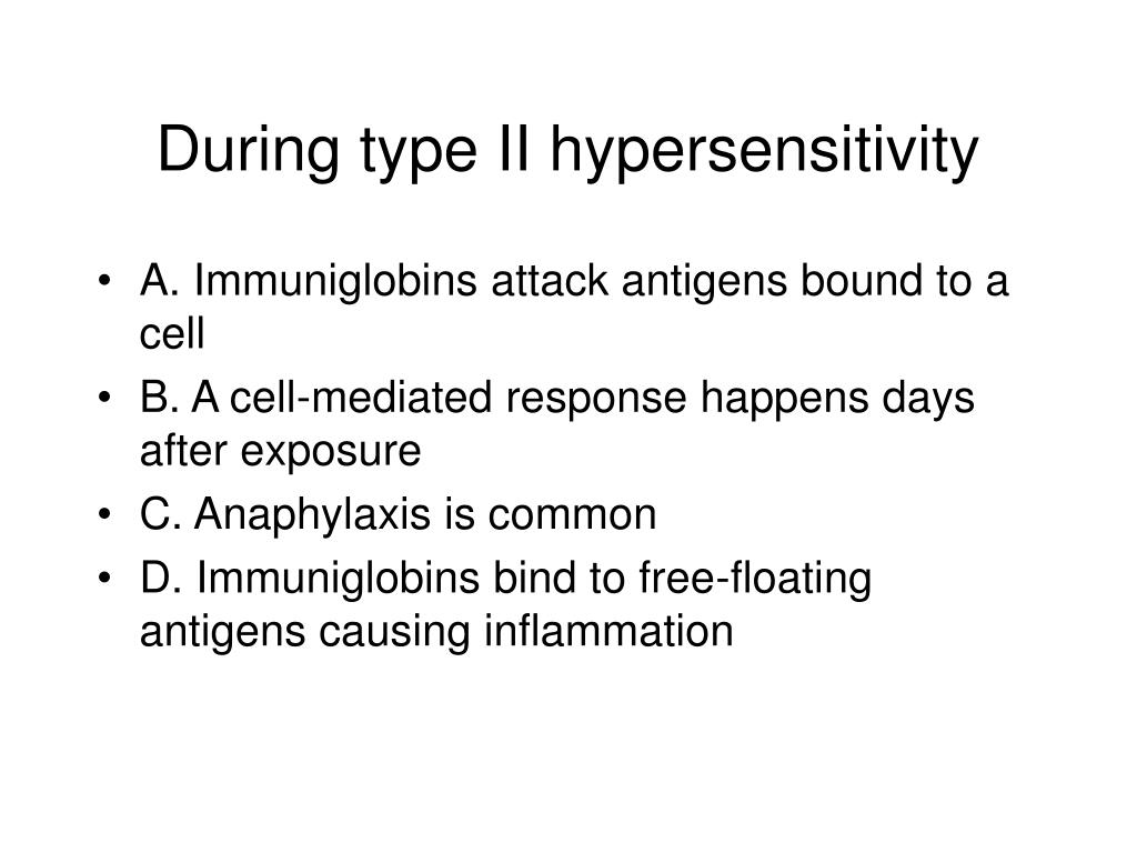 During type II hypersensitivity