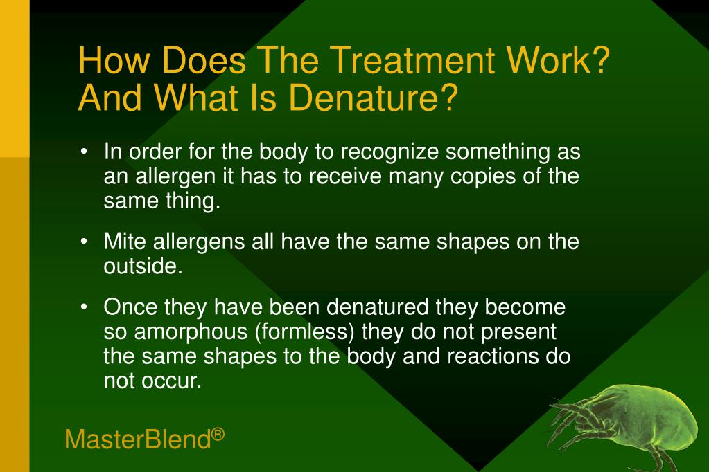 How Does The Treatment Work? And What Is Denature?