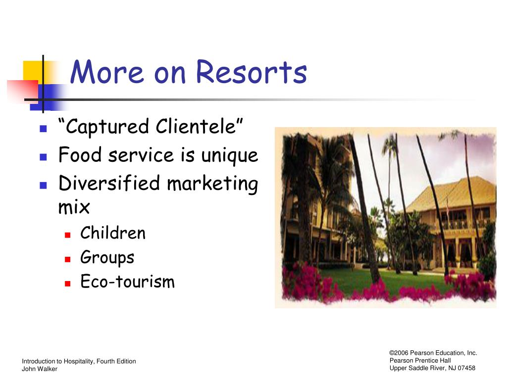 More on Resorts