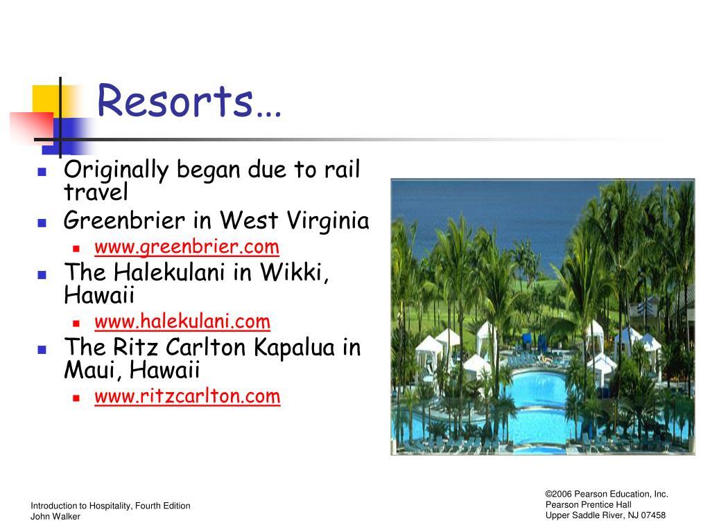 Resorts…