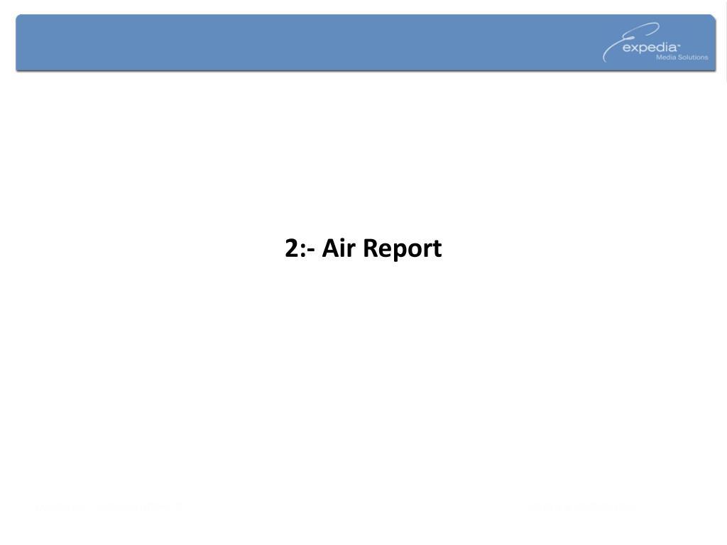 2:- Air Report