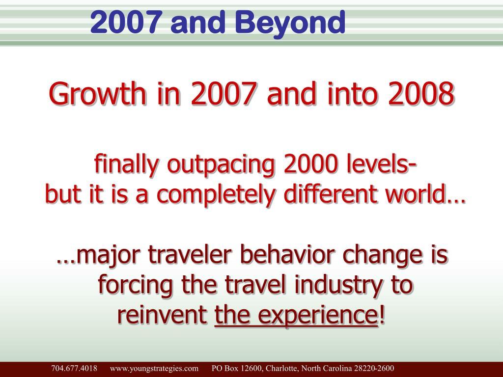 2007 and Beyond