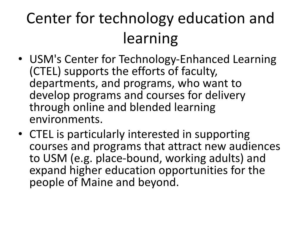 Center for technology education and learning