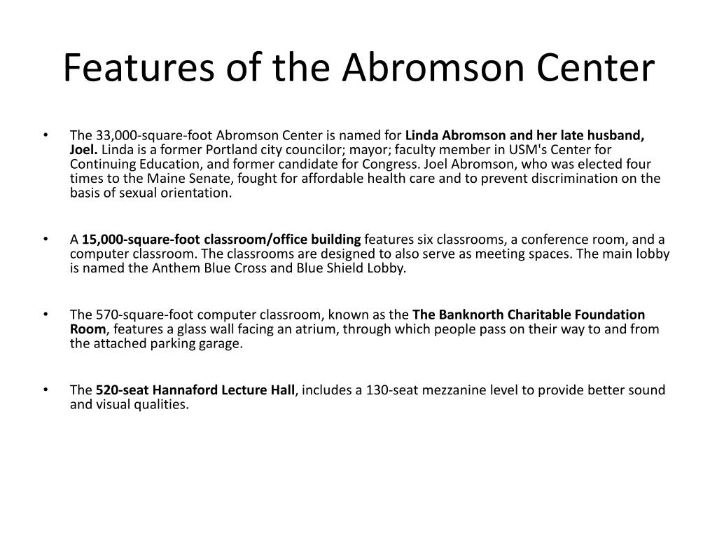 Features of the Abromson Center