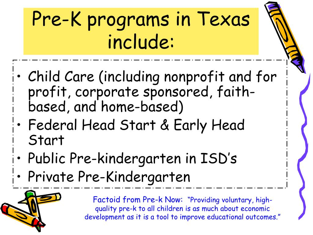 Pre-K programs in Texas include: