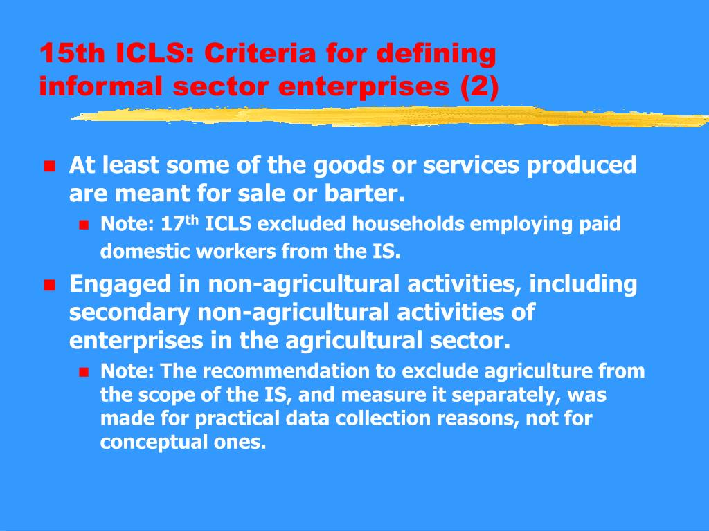 definition of the informal sector Livelihoods in the informal economy the informal sector currently accounts for over half the  definition of the ie but the broadest definition covers any economic.