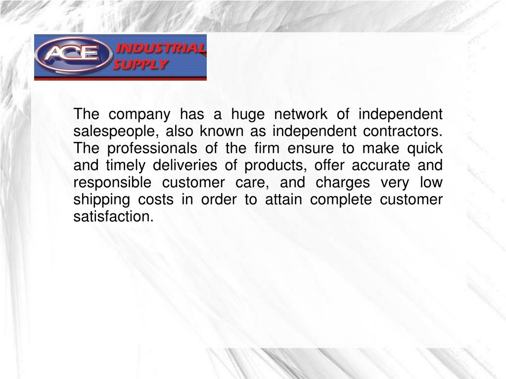 The company has a huge network of independent salespeople, also known as independent contractors. The professionals of the firm ensure to make quick and timely deliveries of products, offer accurate and responsible customer care, and charges very low shipping costs in order to attain complete customer satisfaction.