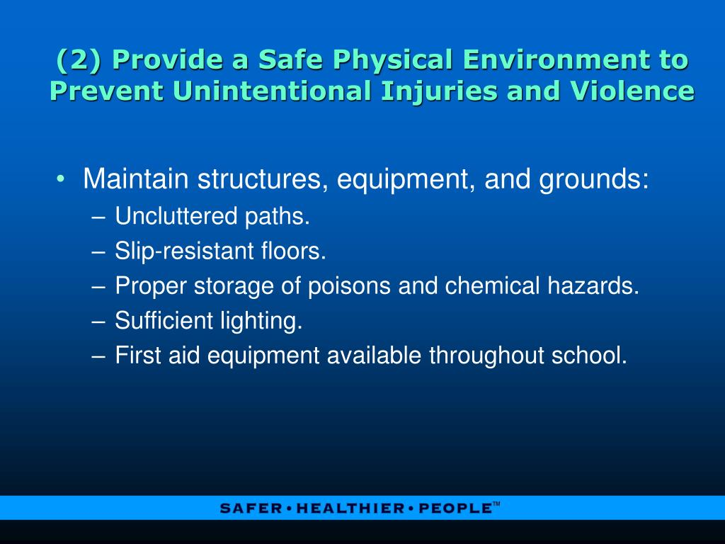 (2) Provide a Safe Physical Environment to