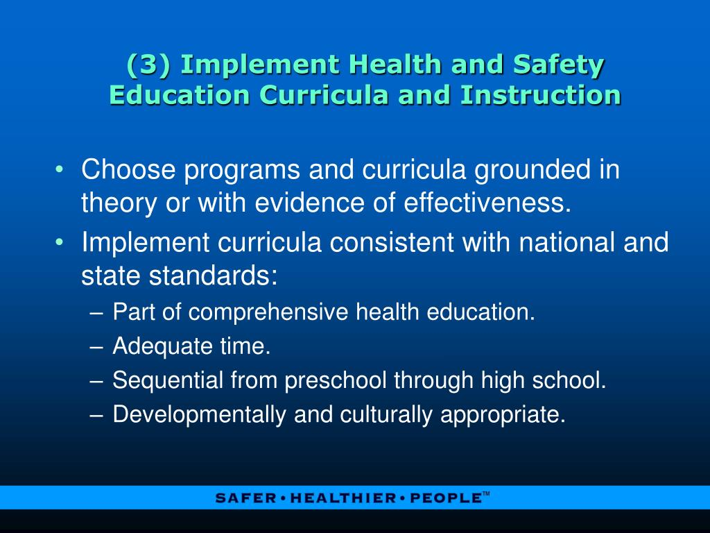 (3) Implement Health and Safety Education Curricula and Instruction