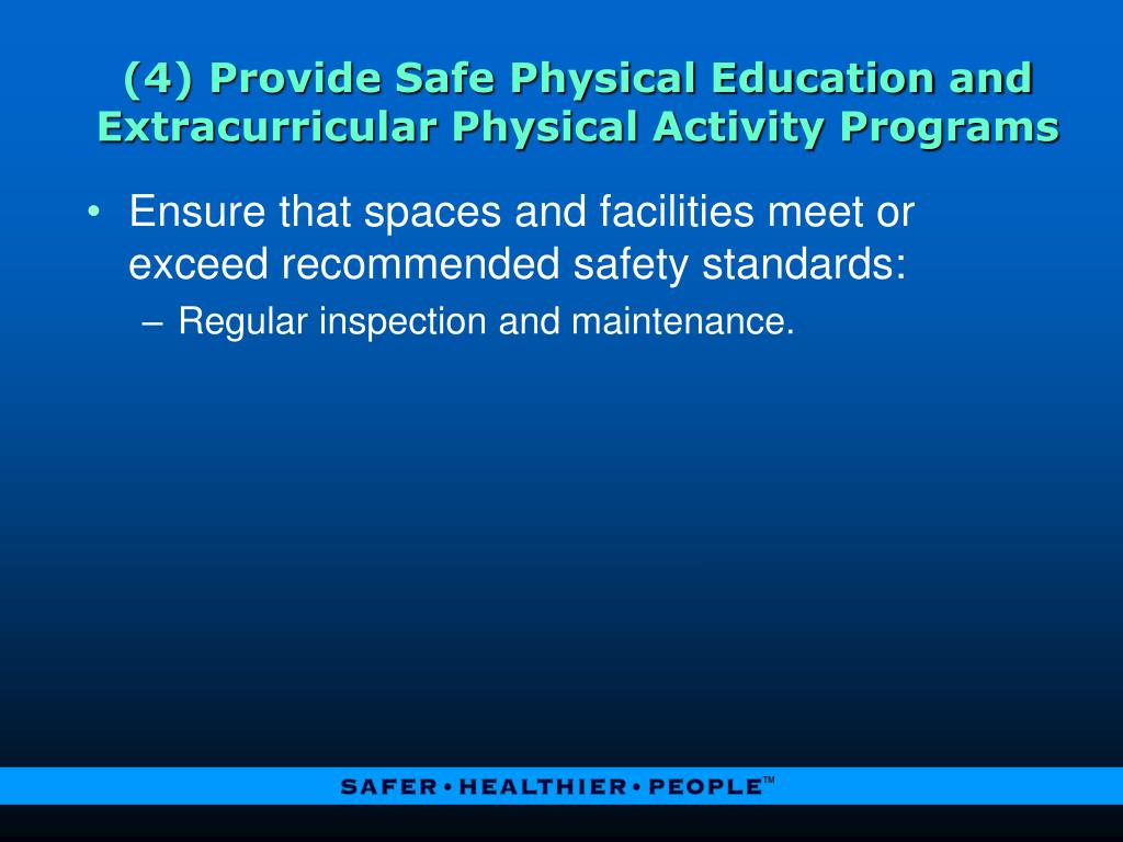 (4) Provide Safe Physical Education and  Extracurricular Physical Activity Programs