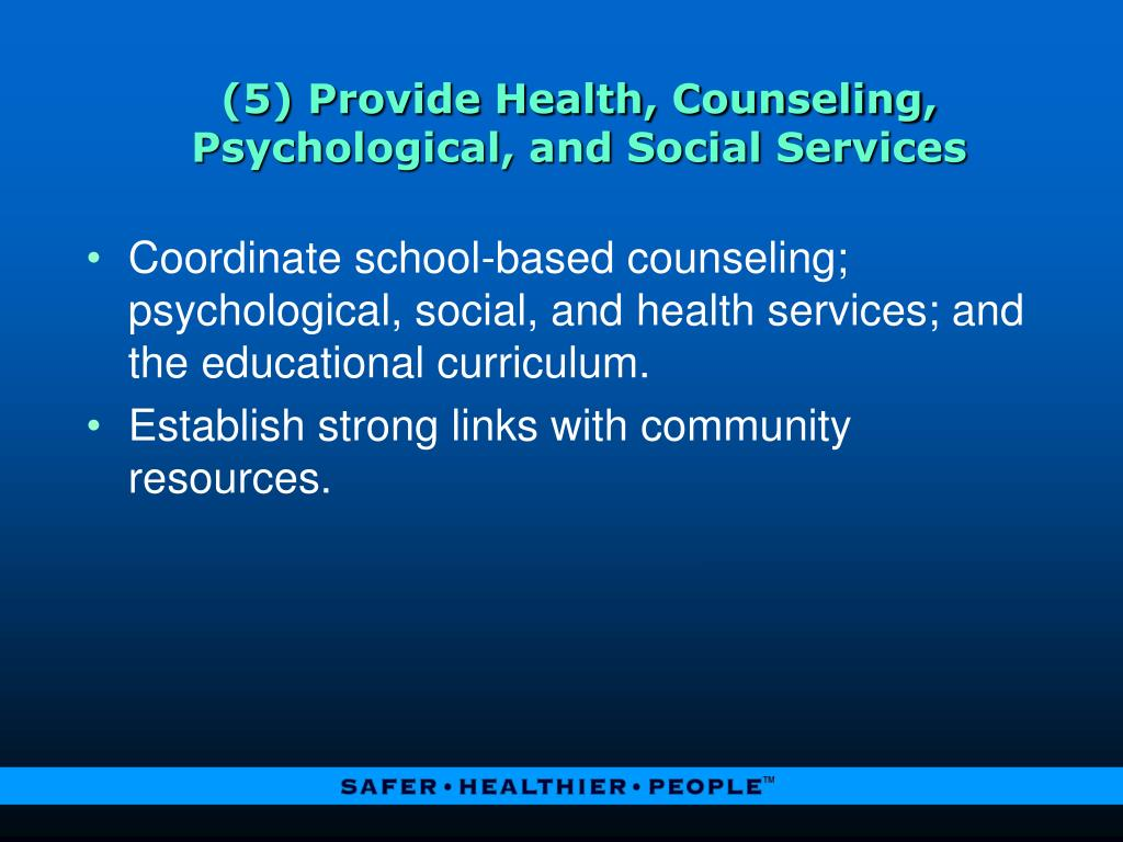 (5) Provide Health, Counseling, Psychological, and Social Services