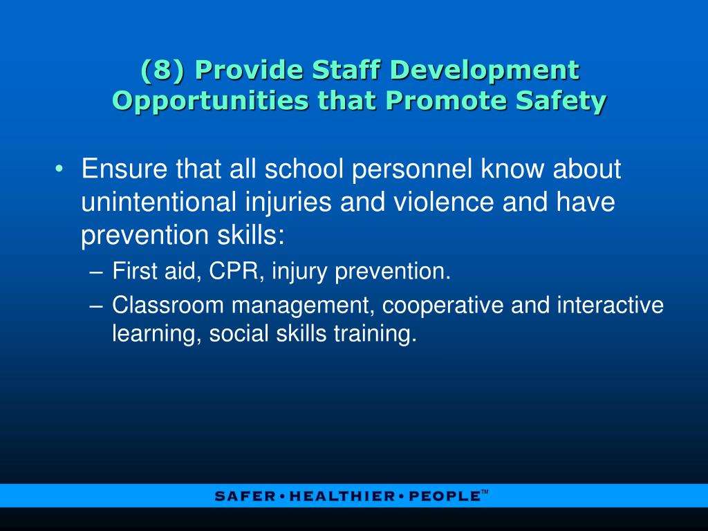 (8) Provide Staff Development Opportunities that Promote Safety