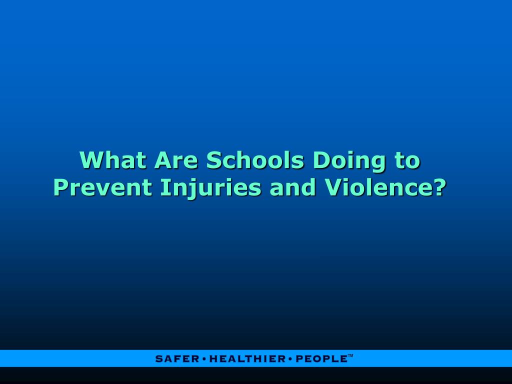 What Are Schools Doing to Prevent Injuries and Violence?