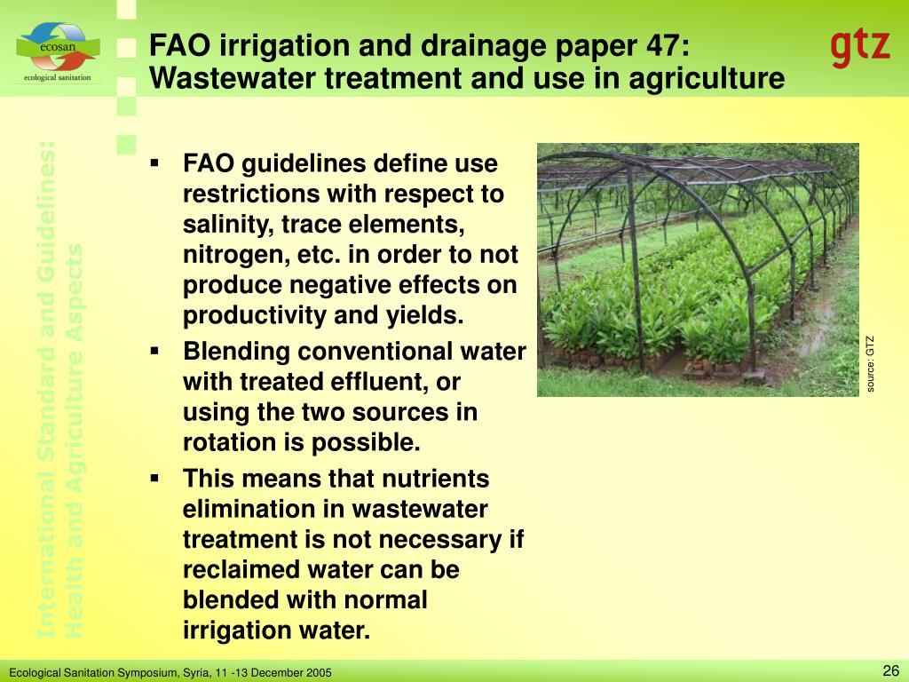 FAO irrigation and drainage paper 47: Wastewater treatment and use in agriculture