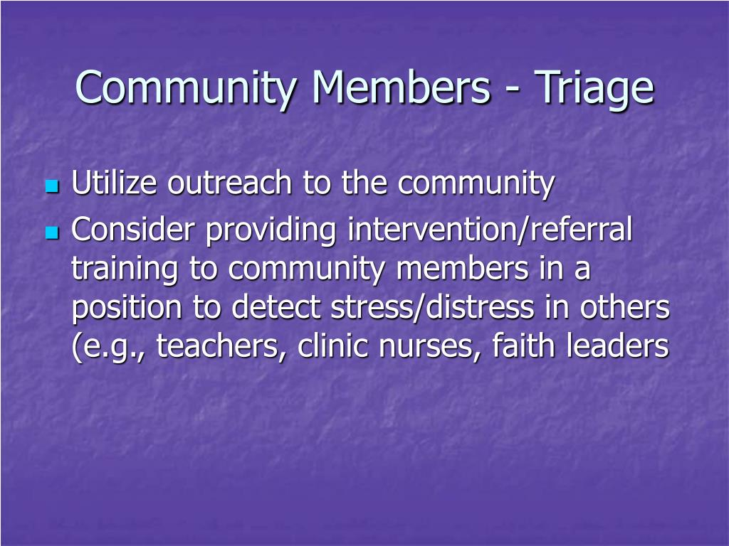 Community Members - Triage
