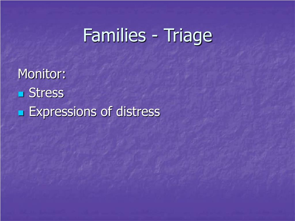 Families - Triage