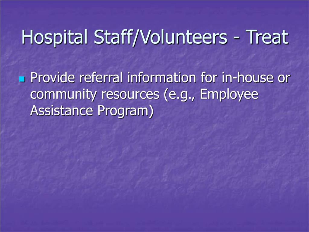 Hospital Staff/Volunteers - Treat