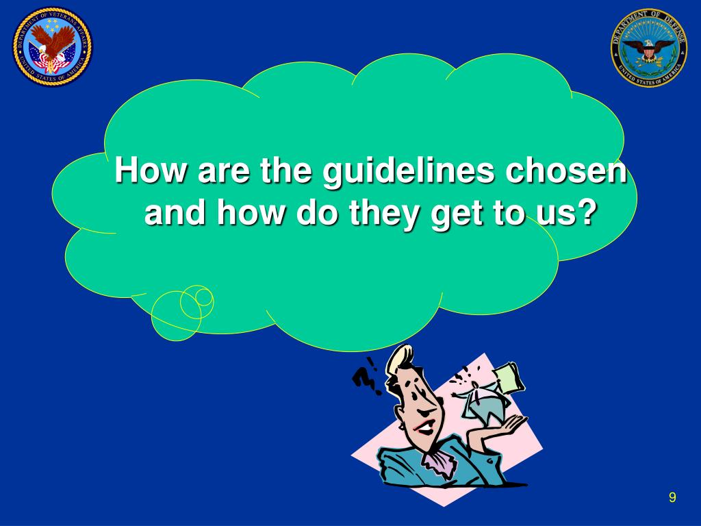 How are the guidelines chosen and how do they get to us?