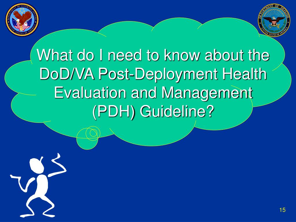 What do I need to know about the DoD/VA Post-Deployment Health Evaluation and Management (PDH) Guideline?