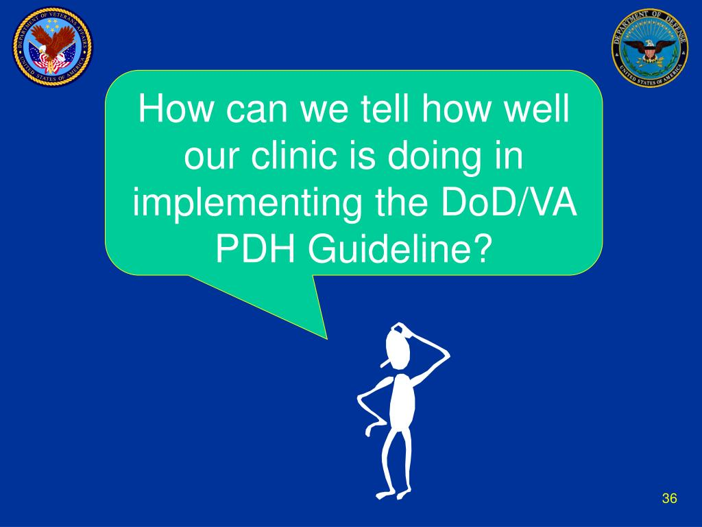 How can we tell how well our clinic is doing in implementing the DoD/VA PDH Guideline?
