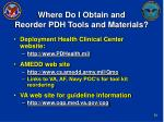 where do i obtain and reorder pdh tools and materials