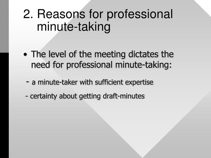 2 reasons for professional minute taking
