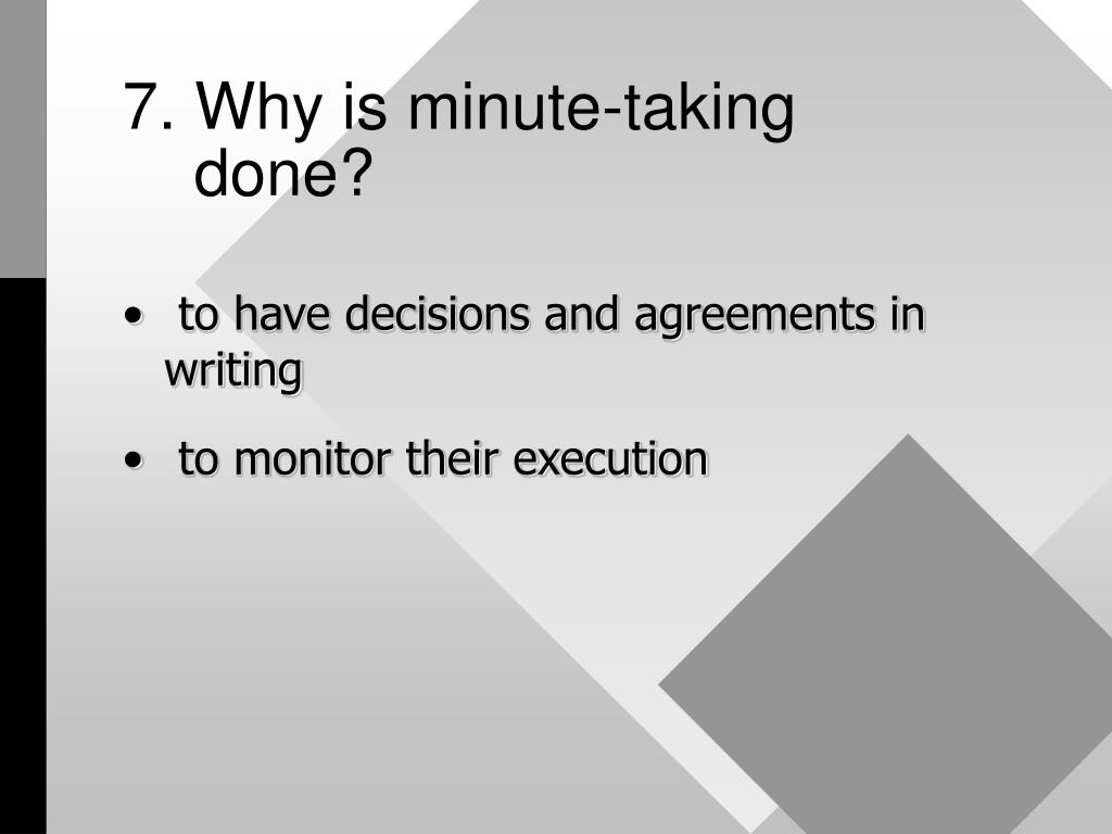 7. Why is minute-taking