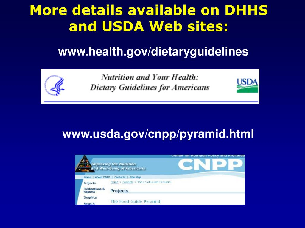 More details available on DHHS and USDA Web sites: