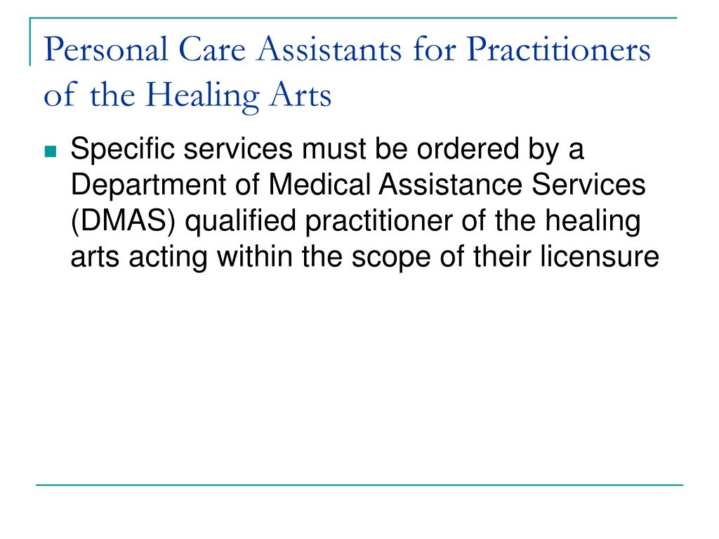 Personal Care Assistants for Practitioners of the Healing Arts