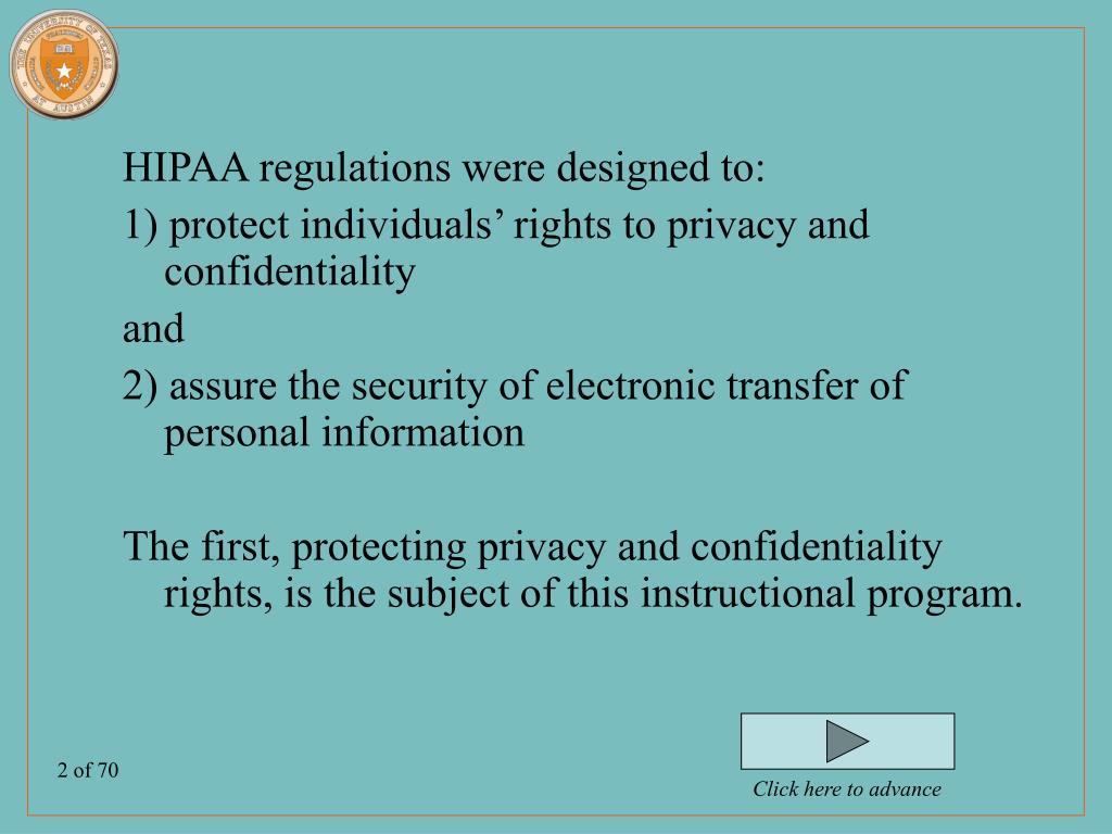 HIPAA regulations were designed to: