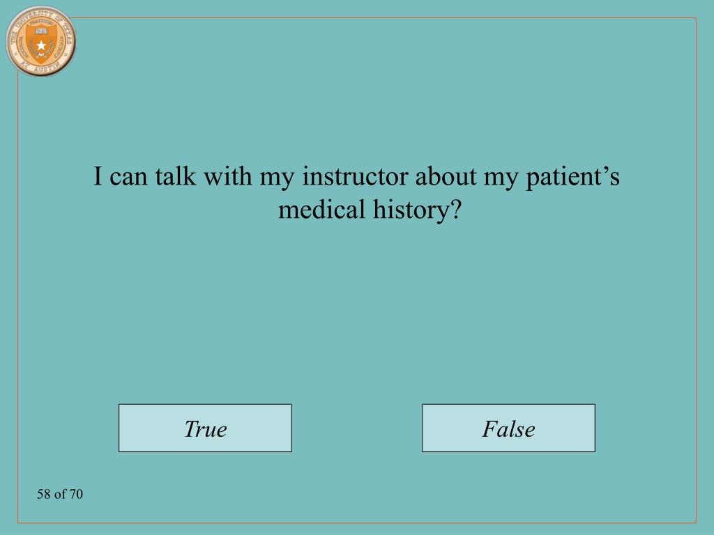 I can talk with my instructor about my patient's medical history?