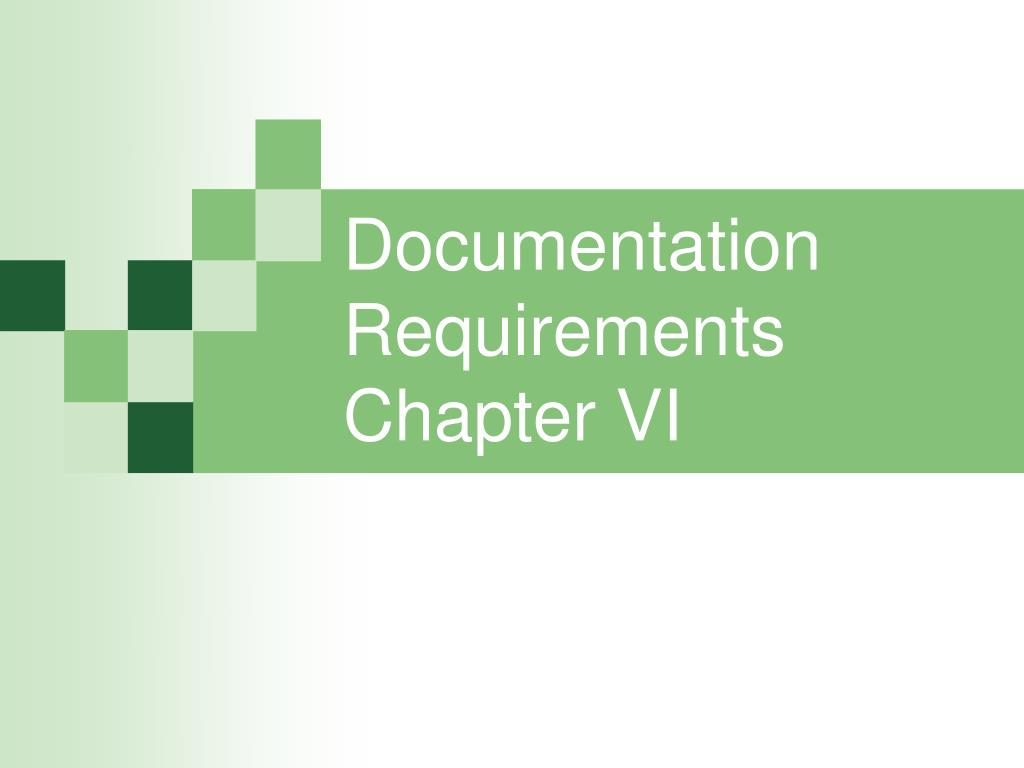 Documentation Requirements Chapter VI