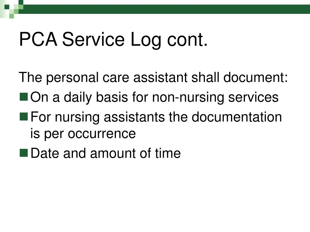 PCA Service Log cont.