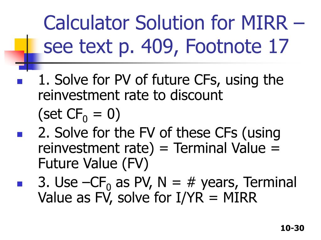 Calculator Solution for MIRR – see text p. 409, Footnote 17