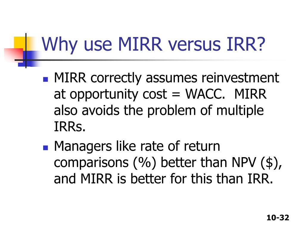 Why use MIRR versus IRR?