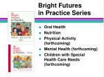 bright futures in practice series