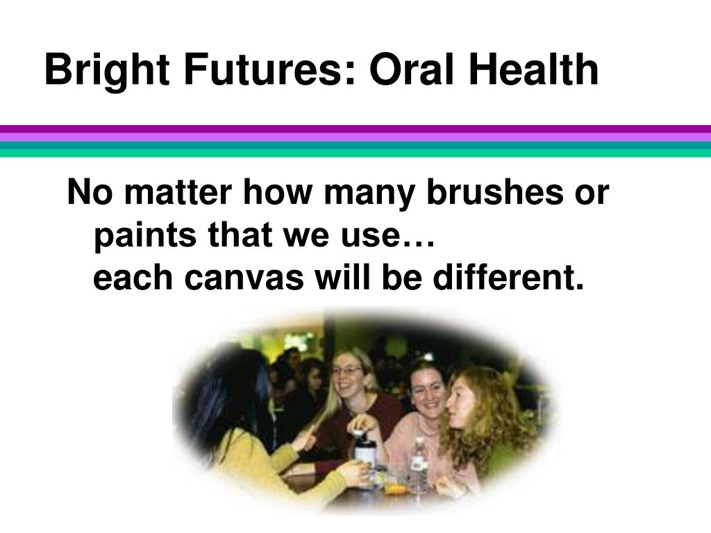 Bright Futures: Oral Health