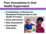 four innovations in oral health supervision
