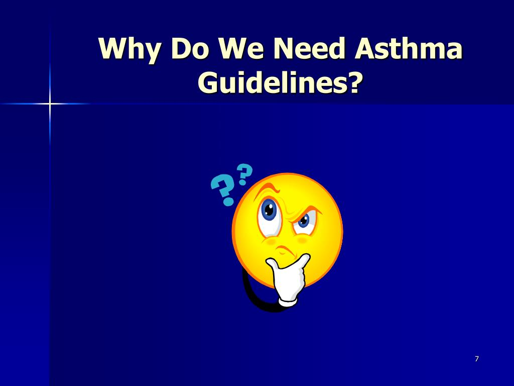 Why Do We Need Asthma Guidelines?