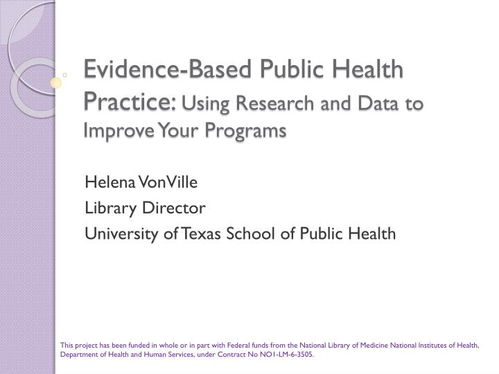 Evidence based public health practice using research and data to improve your programs