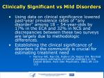 clinically significant vs mild disorders
